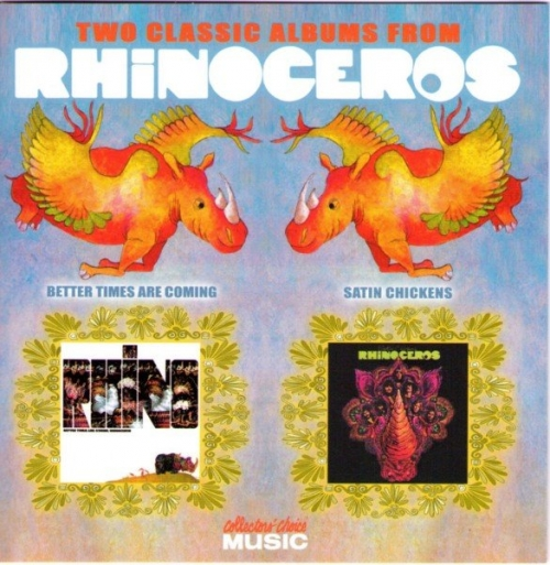 Rhinoceros - Satin Chickens / Better Times Are Coming (1969-1970) [Remastered] (2003) Lossless