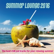 VA - Summer Lounge 2016 (The Best Chill Out Tracks for Your Relaxing Summer) (2016)