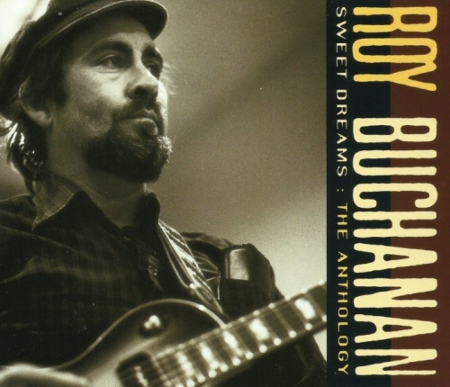 Roy Buchanan - Sweet Dreams The Anthology (1969-1978) (1992) 2CD Lossless