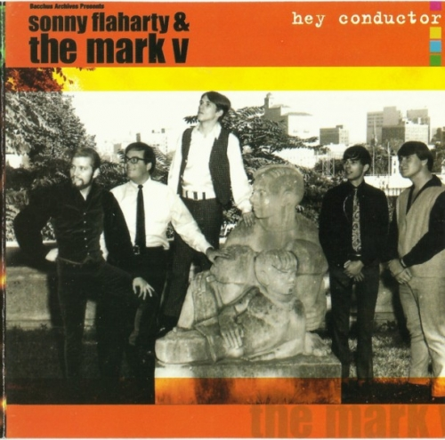 Sonny Flaharty And The Mark V - Hey Conductor (1965-67) (2000)Lossless