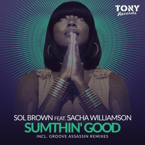Sol Brown Feat. Sacha Williamson - Sumthin' Good (2016)