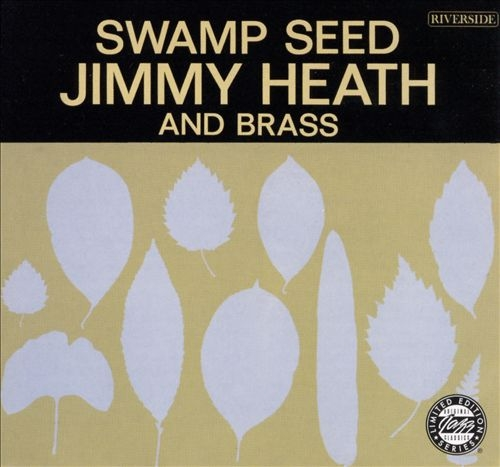 Jimmy Heath And Brass - Swamp Seed (1963)