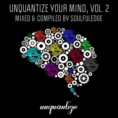 VA - Unquantize Your Mind Vol. 2 [by Soulfuledge] (2016)