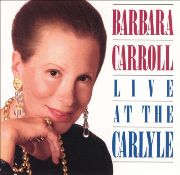 Barbara Carroll - Live At The Carlyle (1991)