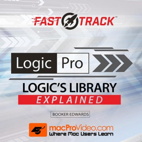 MacProVideo Logic Pro FastTrack 106 Logics Library Explained TUTORiAL