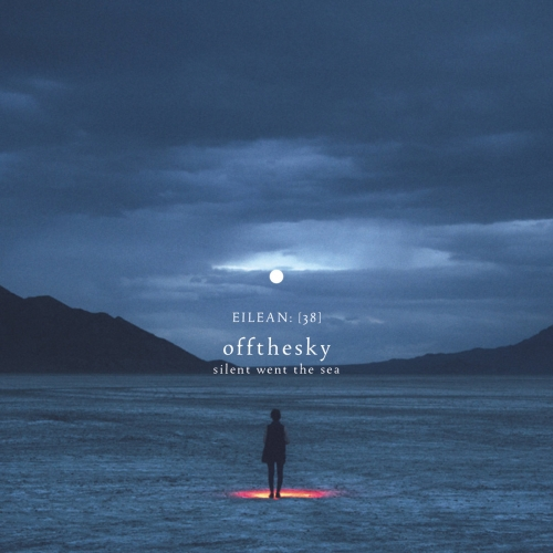 offthesky - Silent Went The Sea (2016)