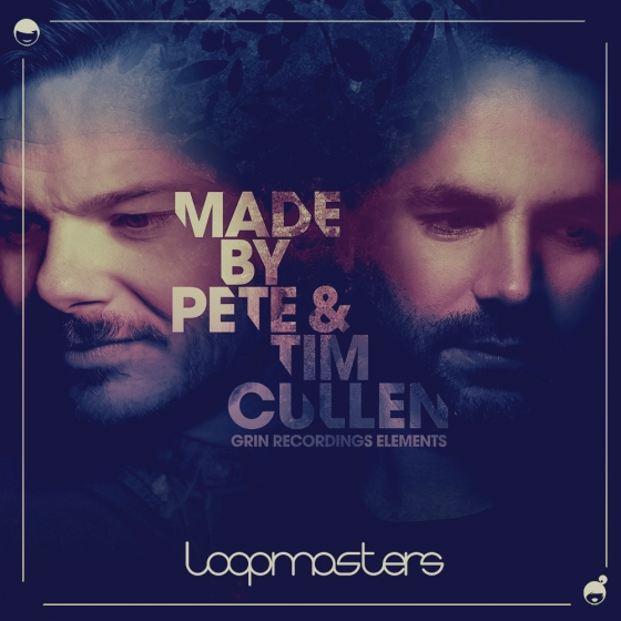 Loopmasters Made by Pete and Tim Cullen - Grin Recordings MULTiFORMAT