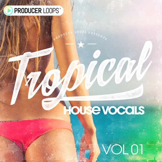 Producer Loops Tropical House Vocals Vol.1 ACiD WAV MiDi REX