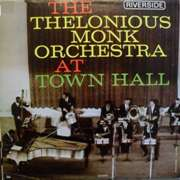 Thelonious Monk - The Thelonious Monk Orchestra At Town Hall (1959)