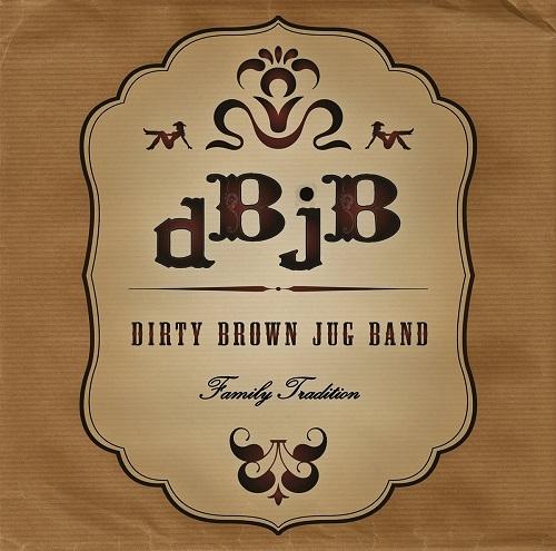 Dirty Brown Jug Band – Family Tradition (2015)