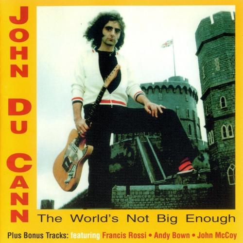John DU CANN - The World's Not Big Enough 1977 (Remaster 2005) Lossless