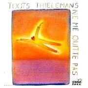 Toots Thielemans - Ne Me Quitte Pas (1989)
