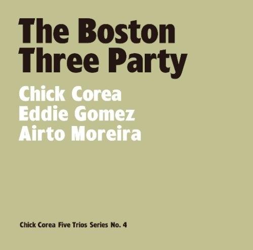 Chick Corea, Eddie Gomez, Airto Moreira – The Boston Three Party (2007)