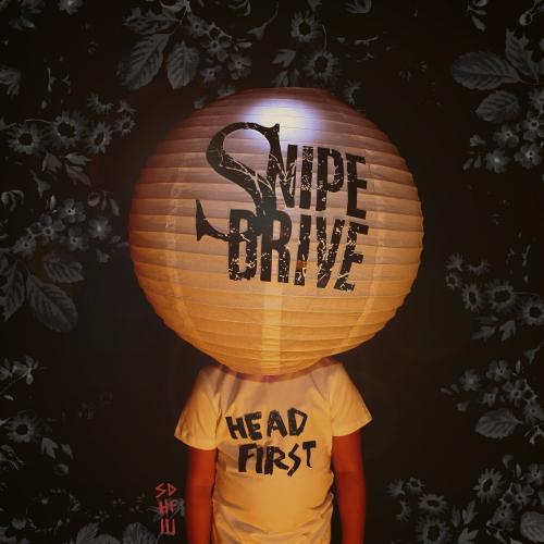 Snipe Drive - Headfirst (2014)