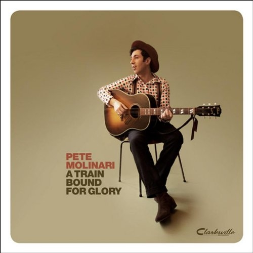 Pete Molinari - A Train Bound For Glory (2010)