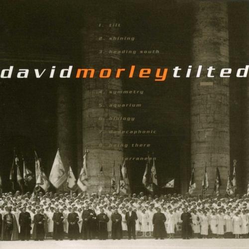 David Morley - Tilted (1998)