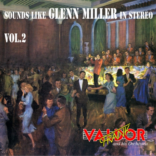 Frank Valdor and His Orchestra - Sounds Like Glenn Miller in Stereo vol.2 (1972)