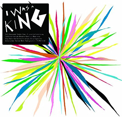 I Was A King - I Was A King (2009)