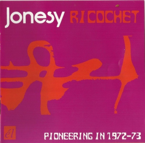 Jonesy - Ricochet (1972-73) (2007) Lossless