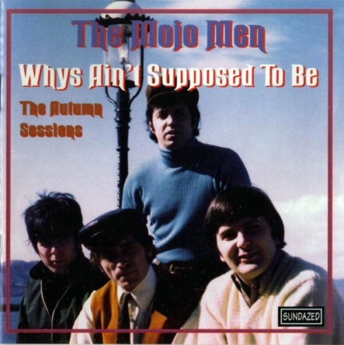 The Mojo Men - Whys Ain't Supposed To Be (1965-66) (1995) Lossless