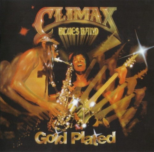 Climax Blues Band - Gold Plated (1976) [Remaster] (2013) Lossless