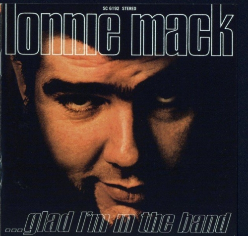 Lonnie Mack - Glad I'm In The Band (1969) [Reissue] (2003) Lossless