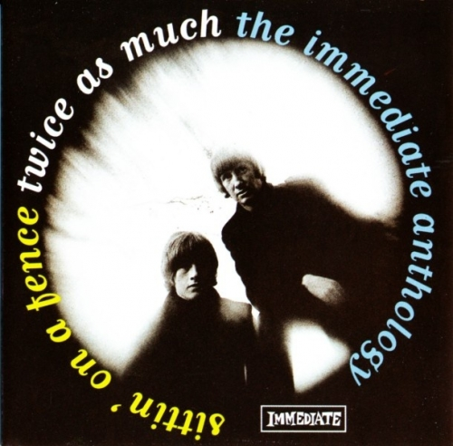 Twice As Much - Sittin' On a Fence: The Immediate Anthology (1966-68) [Remastered] (1999) Lossless
