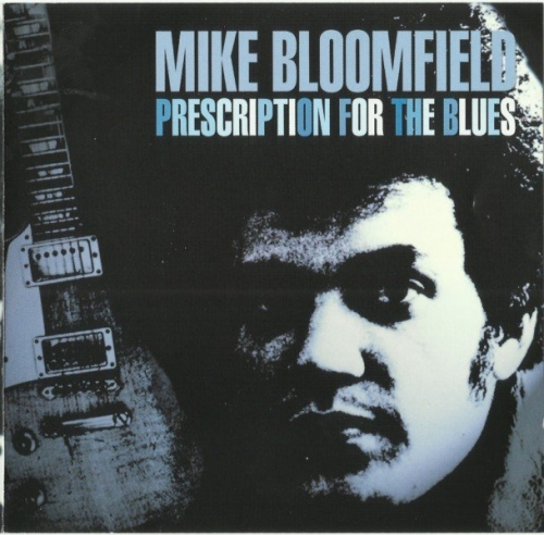 Mike Bloomfield - Prescription For The Blues (1977) (2005) Lossless