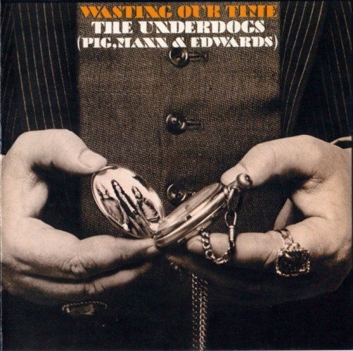 The Underdogs - Wasting Our Time (1970) [Reissue] (2005) Lossless