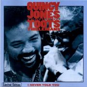 Quincy Jones feat. Toots Thielemans - I Never Told You (1999)