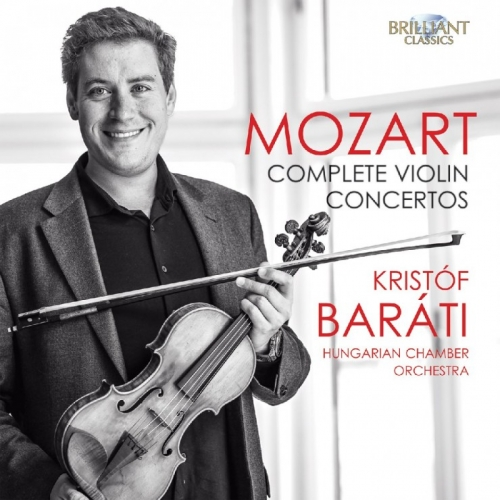 Kristóf Baráti / Hungarian Chamber Orchestra - Mozart: Complete Violin Concertos (2016) (LOSSLESS)