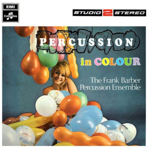 Frank Barber Percussion Ensemble - Percussion In Colour (1968)