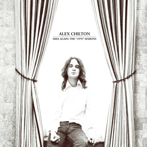 Alex Chilton - Free Again The 1970 Sessions (2012)Lossless