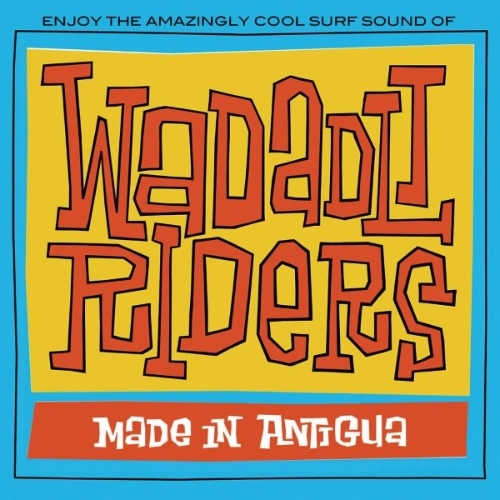 Wadadli Riders - Made In Antiqua (2009)