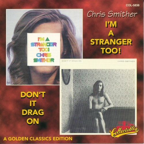 Chris Smither - I'm A Stranger Too! / Don't It Drag On (1971-72) [1997] Lossless