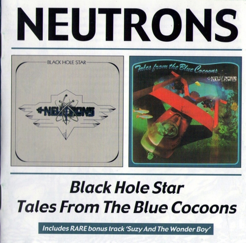 Neutrons - Black Hole Star / Tales From The Blue Cocoons (1974-75)[Remastered](2003) Lossless
