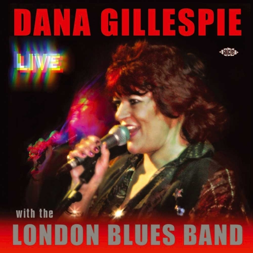 Dana Gillespie - Live with The London Blues Band (2007)Lossless