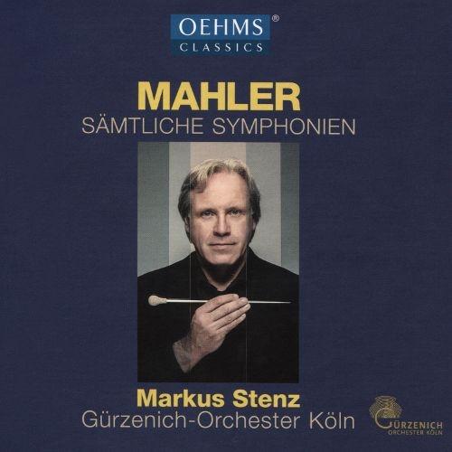 Markus Stenz / Gürzenich Orchestra of Cologne - Mahler: Sämtliche Symphonien [13 CD Box Set] (2016)