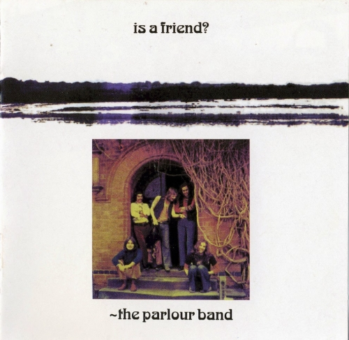 The Parlour Band - Is A Friend (1972)Remastered[2010] Lossless