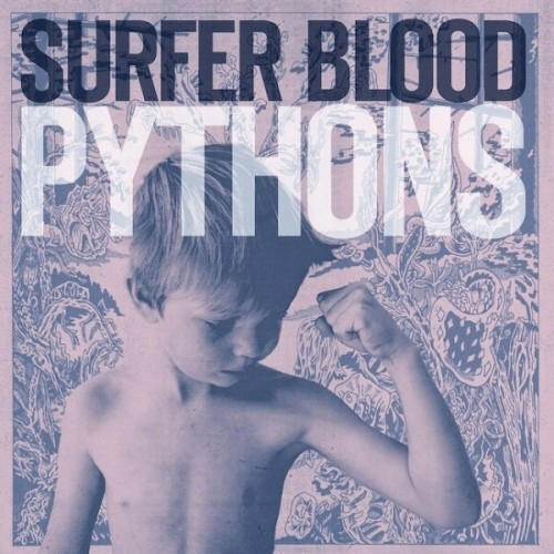 Surfer Blood - Pythons (2013)