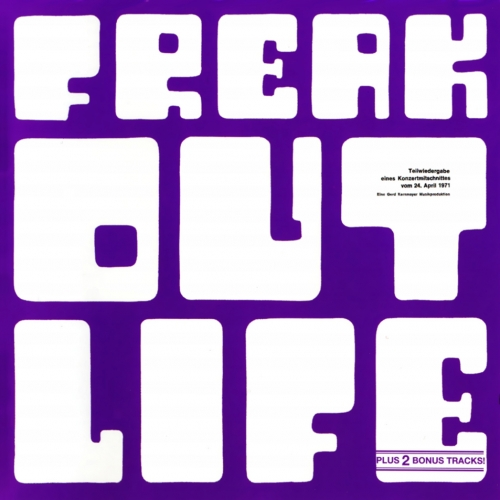 Freak Out - Life (1971)Live[2002] Lossless