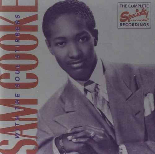 Sam Cooke - Complete Recordings of Sam Cooke with the Soul Stirrers (2002) FLAC