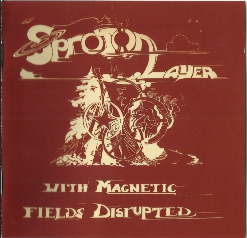 Sproton Layer - With Magnetic Fields Disrupted (1970)[2011]
