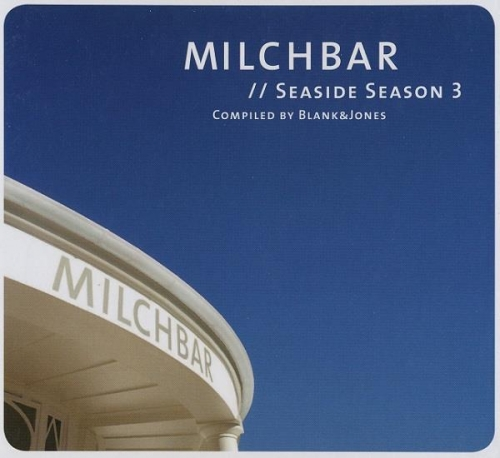 VA, Blank & Jones - Milchbar. Seaside Season 1-7 (2009-2015)