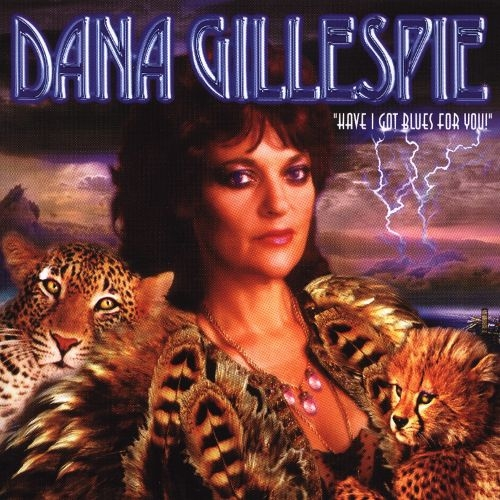 Dana Gillespie - Have I Got Blues For You (1997) Lossless
