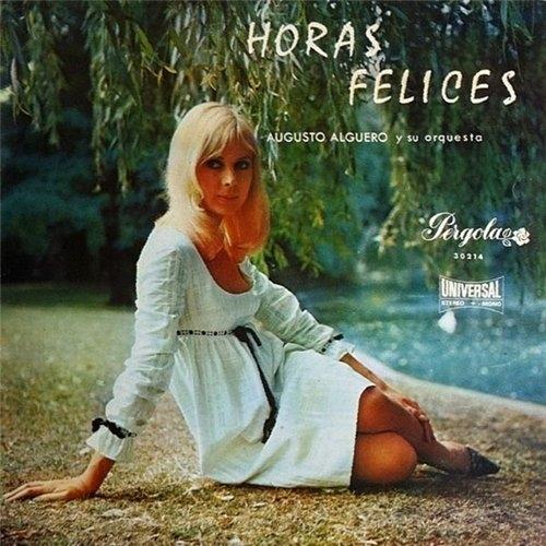 Augusto Alguero y su Orquesta - Horas Felices (1969)