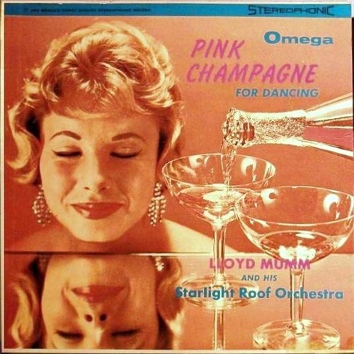 Lloyd Mumm and His Starlight Roof Orchestra - Pink Champagne For Dancing Vol.2 (1960)
