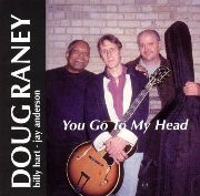 Doug Raney - You Go To My Head (1999)