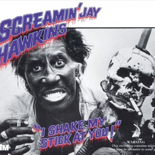 Screamin Jay Hawkins - I Shake My Stick at You (1991)Lossless