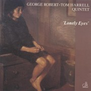 George Robert, Tom Harrell Quintet - Lonely Eyes (1998)